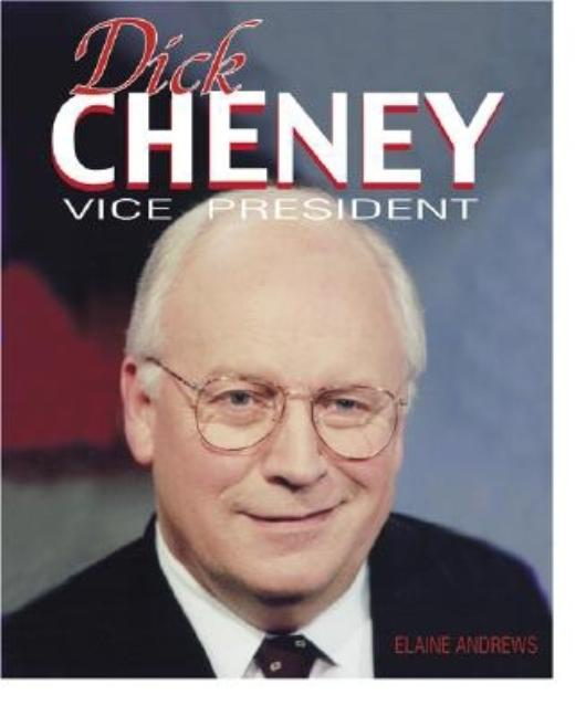 Dick Cheney: Vice President