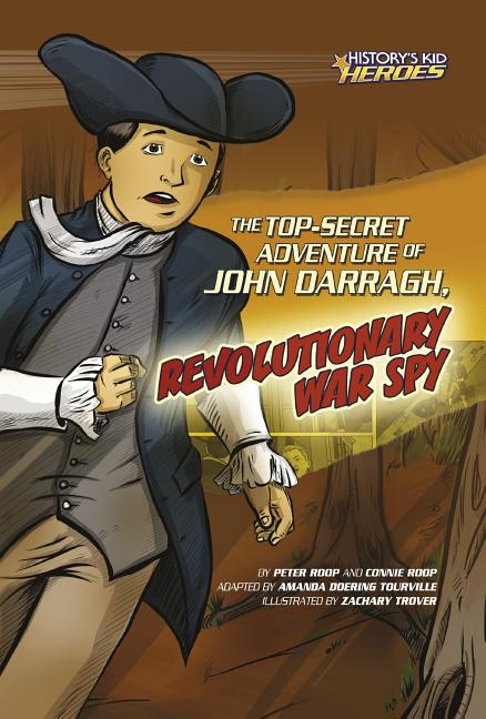 The Top-Secret Adventure of John Darragh: Revolutionary War Spy