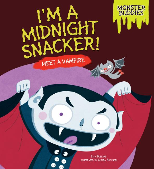 I'm a Midnight Snacker!: Meet a Vampire