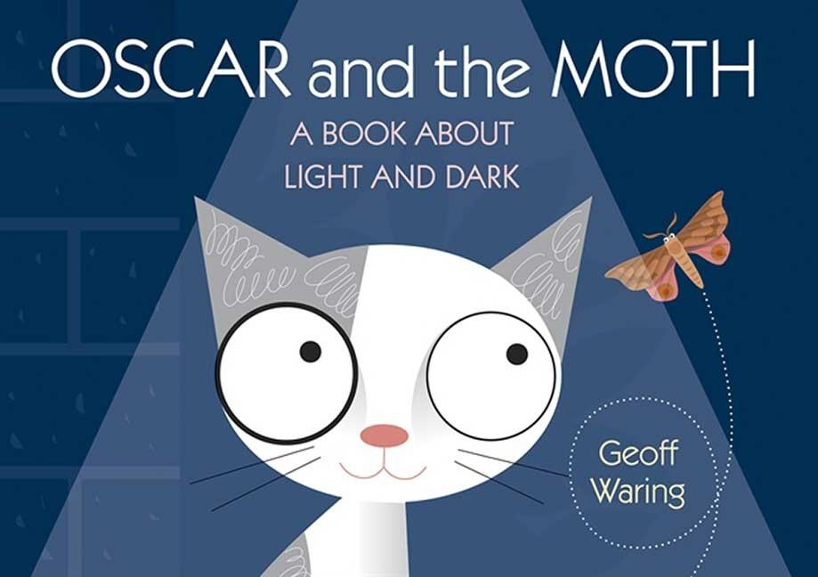 Oscar and the Moth: A Book about Light and Dark