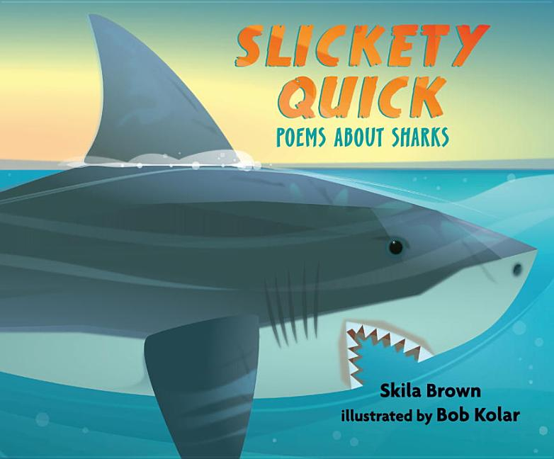 Slickety Quick: Poems about Sharks