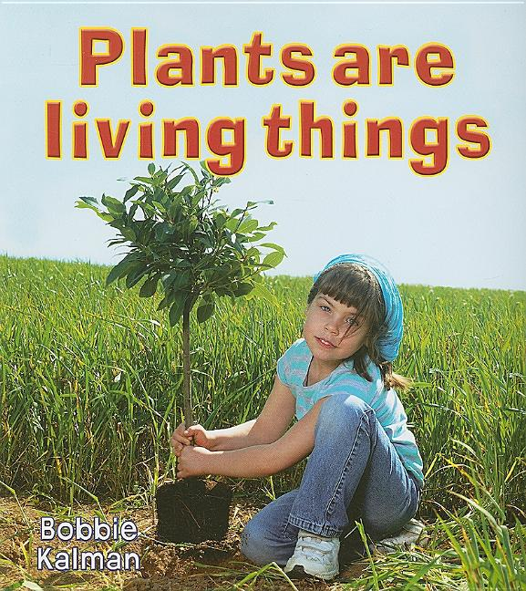 Plants Are Living Things