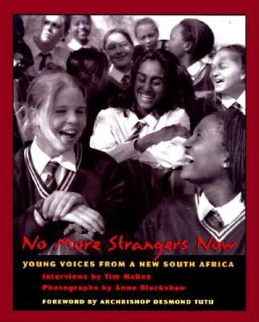 No More Strangers Now: Young Voices from a New South Africa