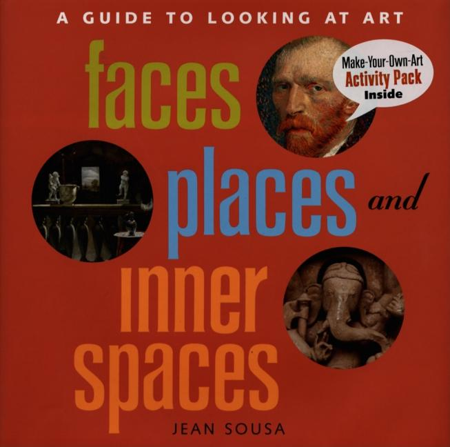 Faces, Places, and Inner Spaces: A Guide to Looking at Art