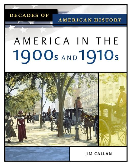 America in the 1900s and 1910s