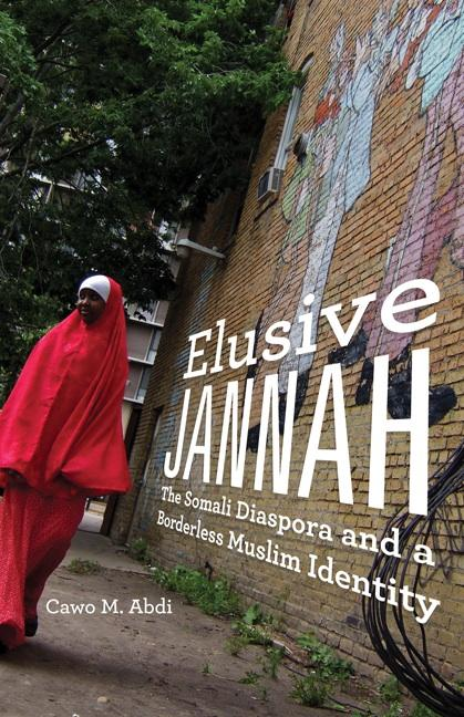 Elusive Jannah: The Somali Diaspora and a Borderless Muslim Identity