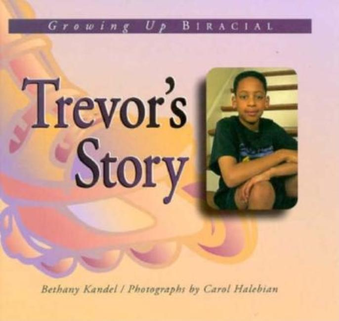 Trevor's Story: A Book about a Biracial Boy
