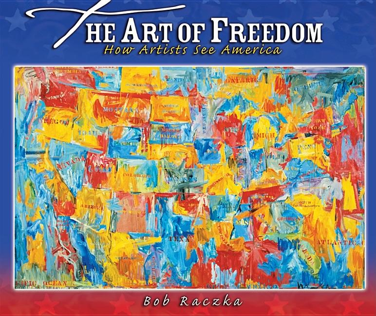 The Art of Freedom: How Artists See America