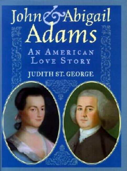 John and Abigail Adams: An American Love Story