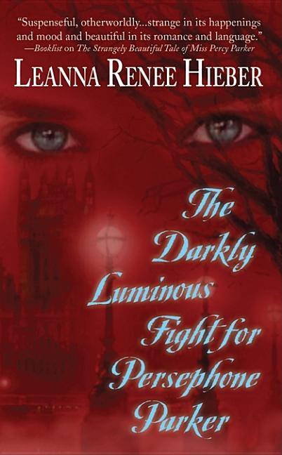 Darkly Luminous Fight for Persephone Parker