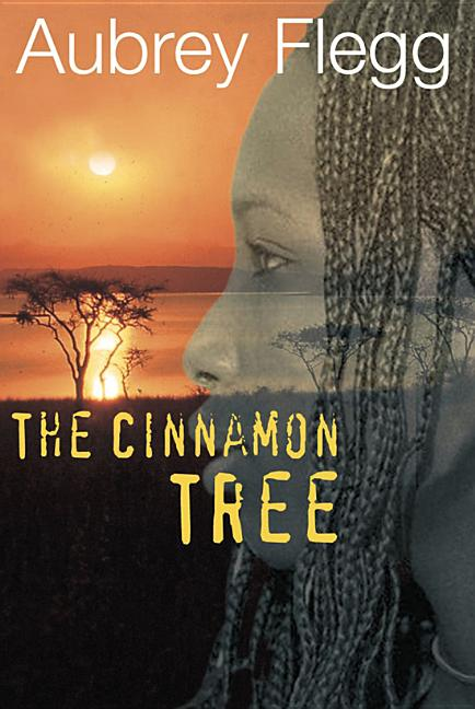 The Cinnamon Tree: A Novel Set in Africa