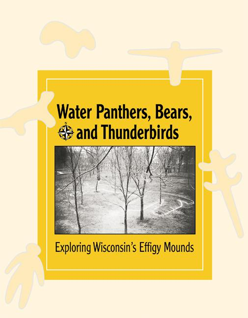 Water Panthers, Bears, and Thunderbirds: Exploring Wisconsin's Effigy Mounds