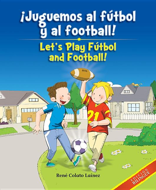 Juguemos al futbol y al football! / Let's Play Futbol And Football!