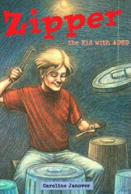 Zipper: The Kid with ADHD