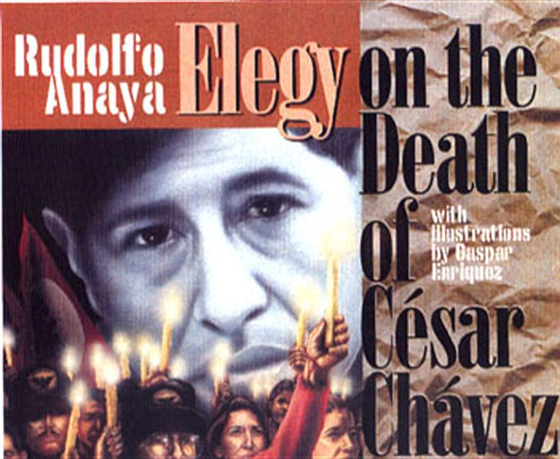 Elegy on the Death of Cesar Chavez