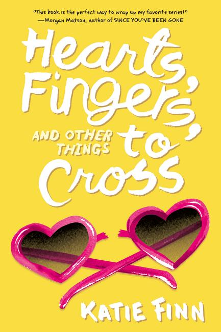 Hearts, Fingers, and Other Things to Cross