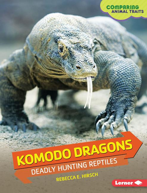 Komodo Dragons: Deadly Hunting Reptiles