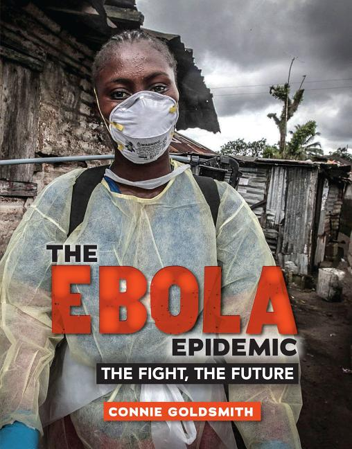 The Ebola Epidemic: The Fight, the Future