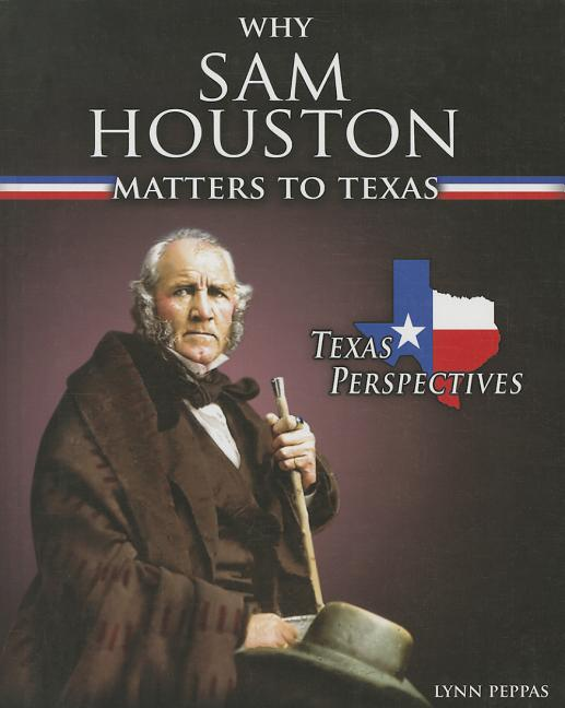 Why Sam Houston Matters to Texas