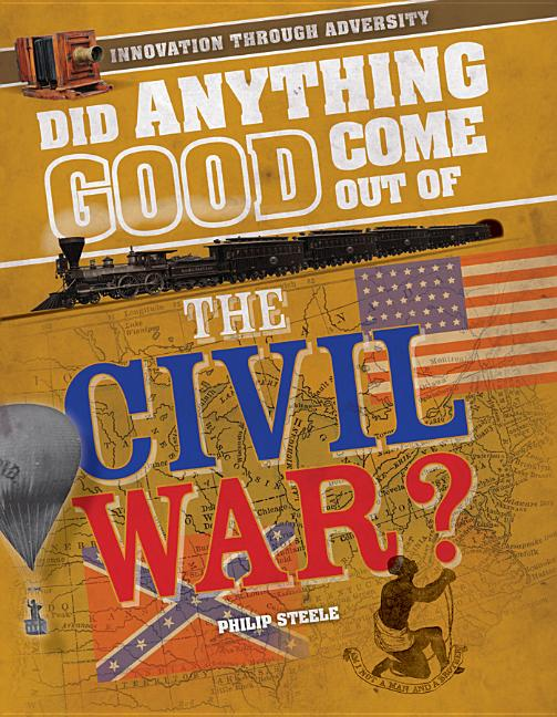 Did Anything Good Come Out of the Civil War?