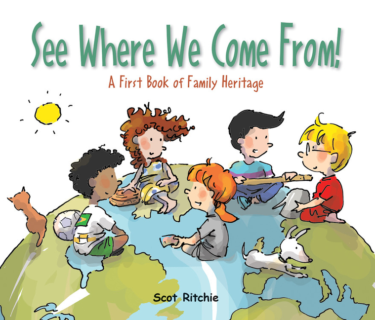See Where We Come From!: A First Book of Family Heritage