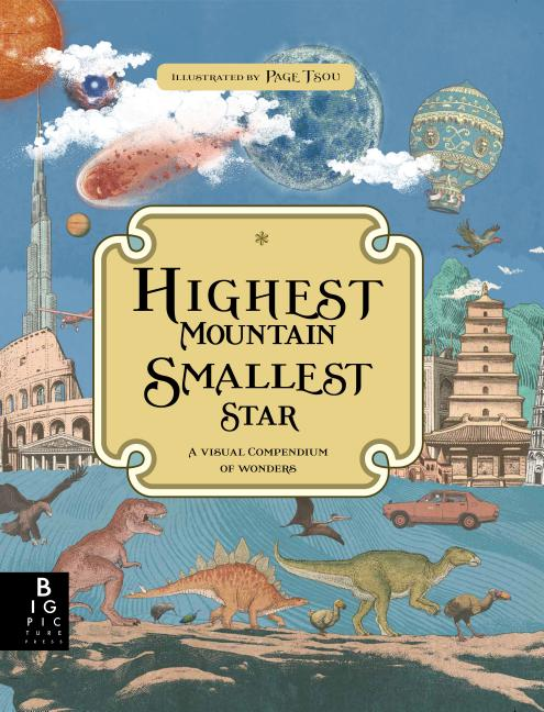 Highest Mountain, Smallest Star: A Visual Compendium of Wonders