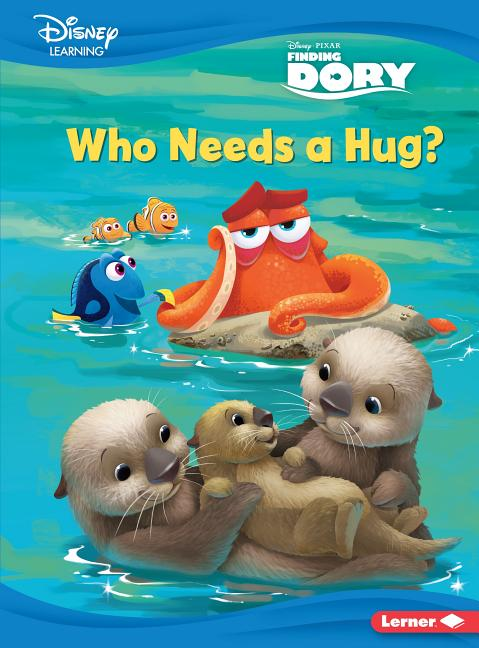 Who Needs a Hug?: A Finding Dory Story