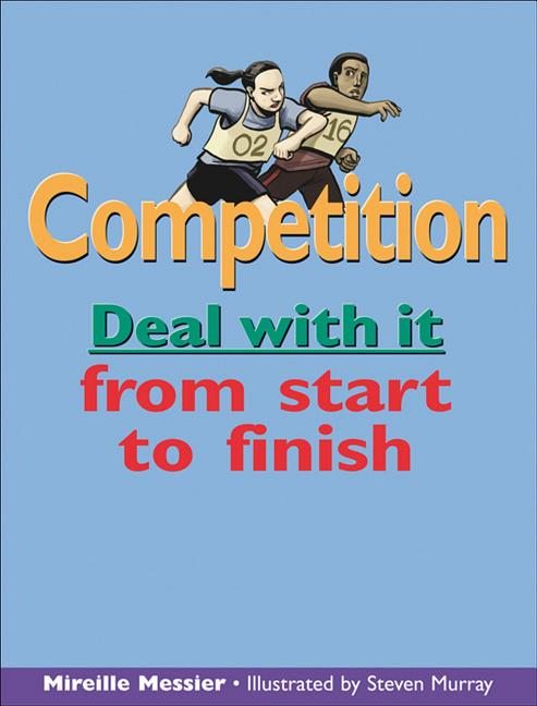 Competition: Deal with It from Start to Finish