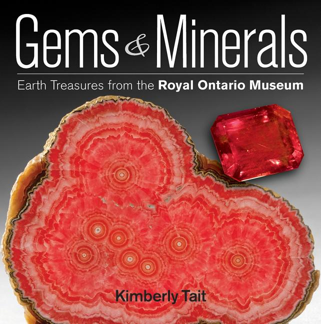 Gems & Minerals: Earth Treasures from the Royal Ontario Museum
