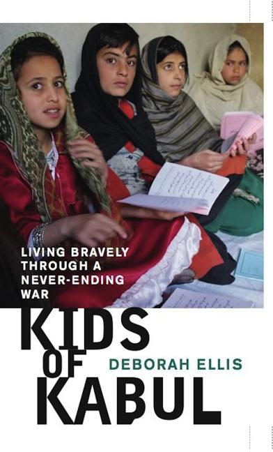 Kids of Kabul: Living Bravely Through a Never-Ending War