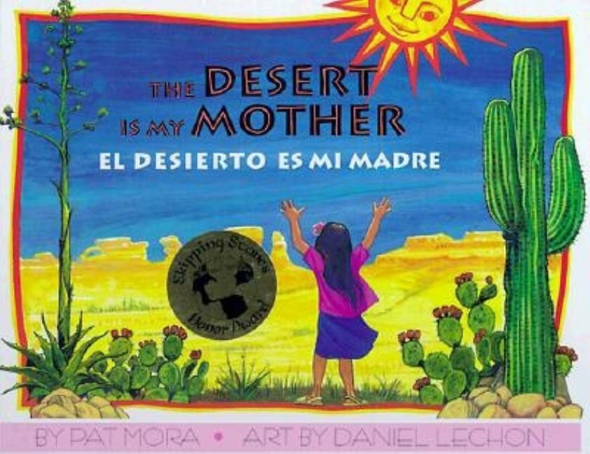 Desert Is My Mother, The / El desierto es mi madre