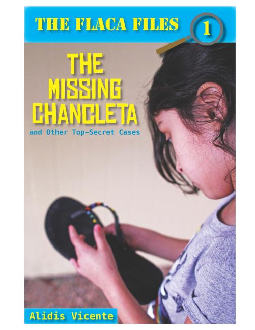 Missing Chancleta and Other Top-Secret Cases, The / La Chancleta Perdida y Otros Casos Secretos
