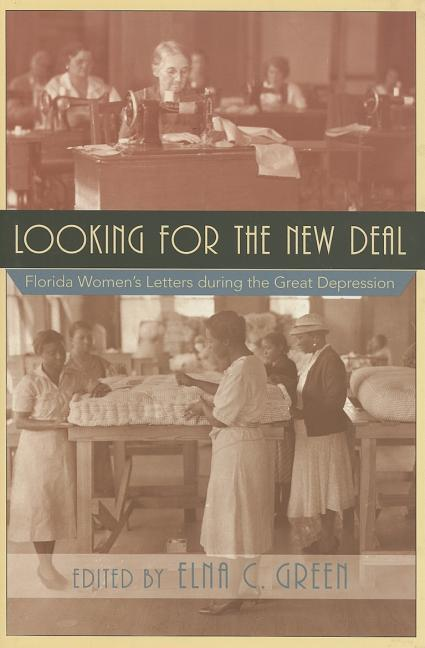 Looking for the New Deal: Florida Women's Letters During the Great Depression