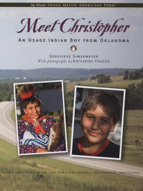 Meet Christopher: An Osage Indian Boy from Oklahoma