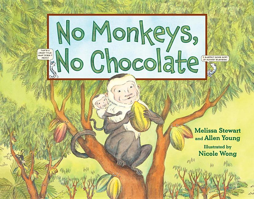 No Monkeys, No Chocolate