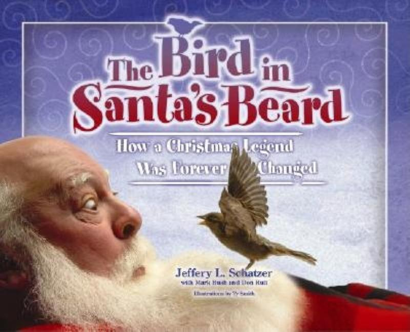 The Bird in Santa's Beard: How a Christmas Legend Was Forever Changed