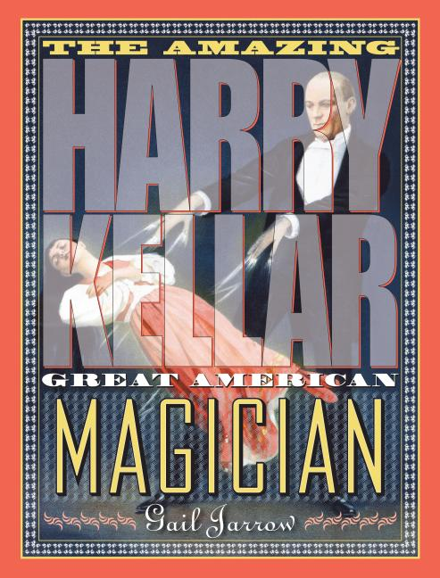 Amazing Harry Kellar: Great American Magician