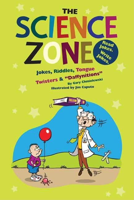 Science Zone: Jokes, Riddles, Tongue Twisters & Daffynitions