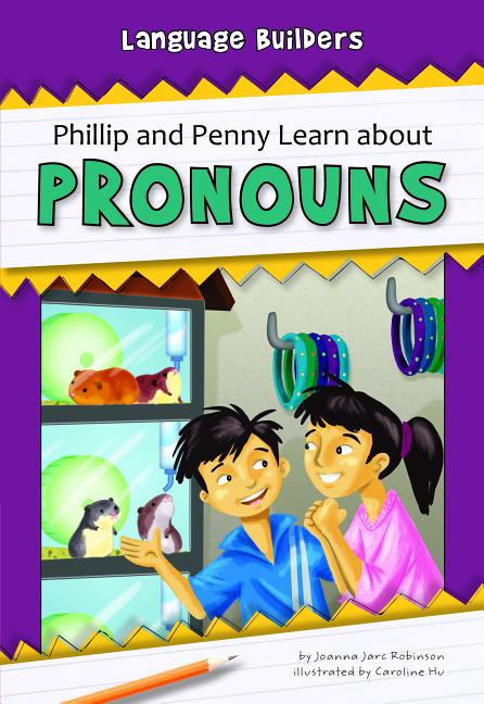 Phillip and Penny Learn about Pronouns