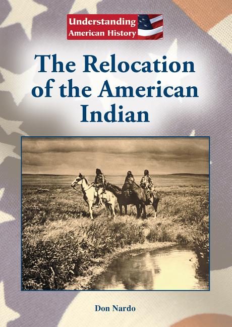 The Relocation of the American Indian