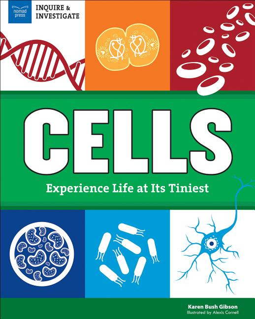 Cells: Experience Life at Its Tiniest
