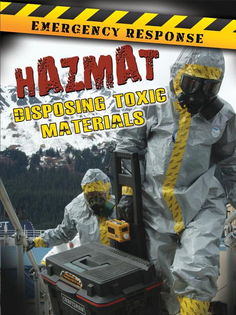 Hazmat: Disposing Toxic Materials