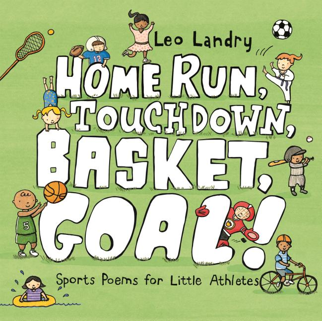 Home Run, Touchdown, Basket, Goal!: Sports Poems for Little Athletes
