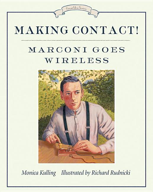 Making Contact!: Marconi Goes Wireless