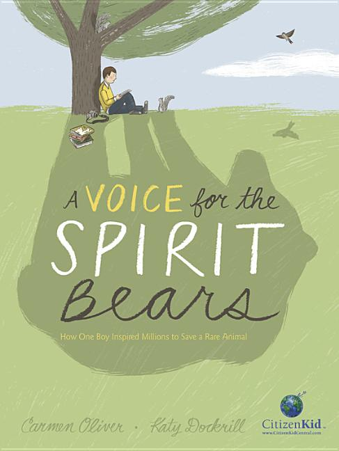 A Voice for the Spirit Bears: How One Boy Inspired Millions to Save a Rare Animal