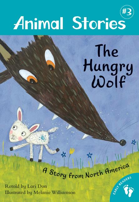 The Hungry Wolf: A Story from North America