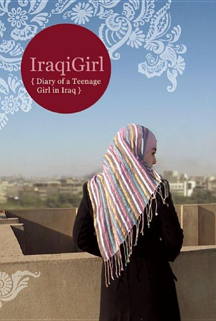 Iraqigirl: Diary of a Teenage Girl in Iraq