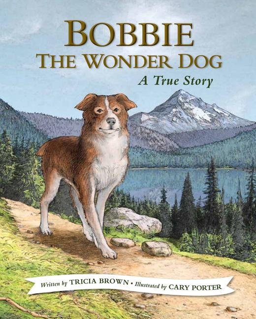 Bobbie the Wonder Dog: A True Story