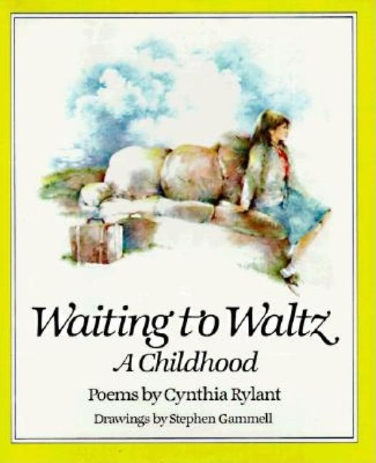 Waiting to Waltz, a Childhood: Poems