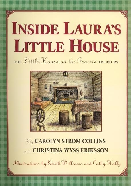 Inside Laura's Little House: The Little House on the Prairie Treasury